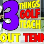 3 Things Golf Can Teach You About Tennis