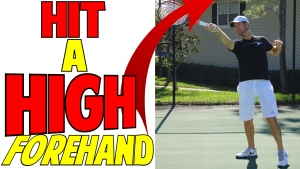 How To Hit A High Forehand