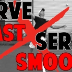 How To Serve Fast and Smooth
