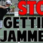 Tennis Tip To Stop Getting Jammed