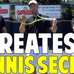 The Greatest Tennis Secret Ever