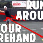 How to Run Around Your Forehand