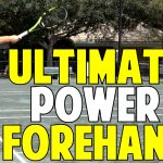 The Ultimate Power Forehand