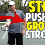 How to Stop Pushing Your Ground Strokes