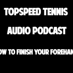 How to Finish Your Forehand